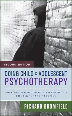 Doing Child and Adolescent Psychotherapy By Bromfield, Richard