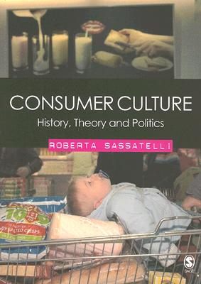 Consumer Culture By Sassatelli, Roberta